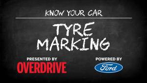 OD & Ford Presents: Know Your Car - Tyre markings