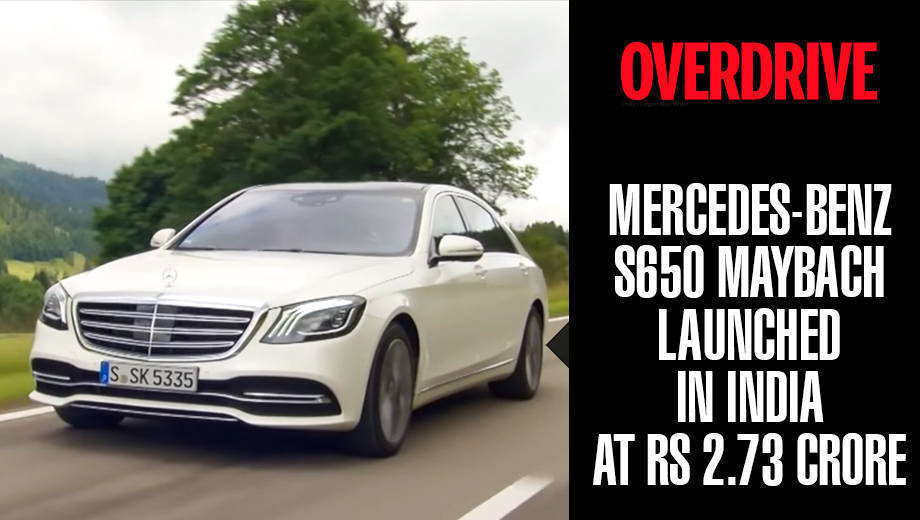 Mercedes-Benz S650 Maybach launched in India at Rs 2.73 crore