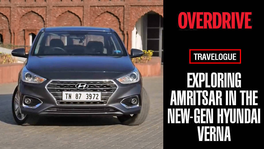 Travelogue: Exploring Amritsar in the new-gen Hyundai Verna