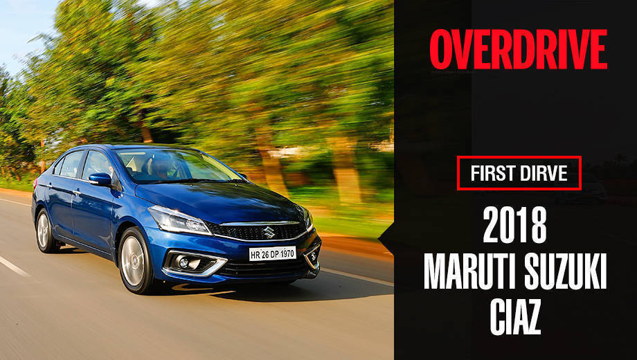 2018 Maruti Suzuki Ciaz | First Drive Review