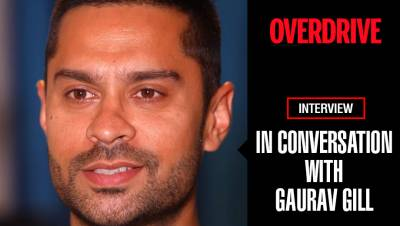 Gaurav Gill In Conversation with OVERDRIVE