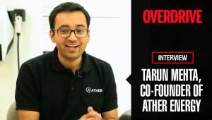 Interview: Tarun Mehta, Co-founder, Ather Energy