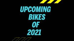 Upcoming Motorcycles Of 2021